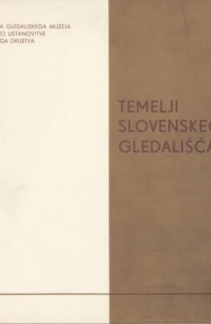 Temelji slovenskega gledališča.