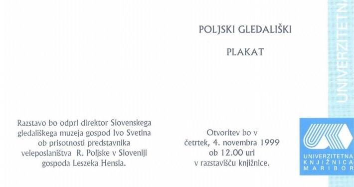 Razstava je bila leta 1999 prvič postavljena v Slovenskem gledališkem muzeju in predstavlja 40 plakatov štiriindvajsteih avtorjev.