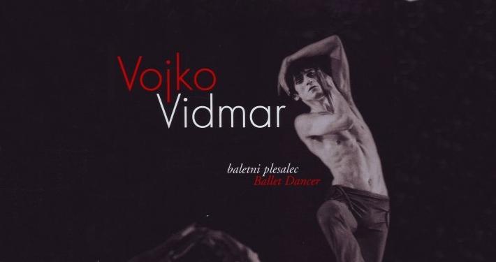 Fotografska razstava o baletnem umetniku in Prešernovem nagrajencu Vojku Vidmarju.