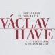Razstava Václav Havel – državljan in dramatik je nastala v sodelovanju z praškim Gledališkim inštitutom (Divadelni ustav) in bila predstavljena v SGM.
