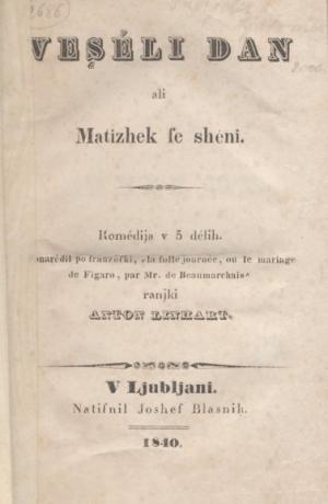 Anton Tomaž Linhart: Veseli dan ali Matiček se ženi, 1840