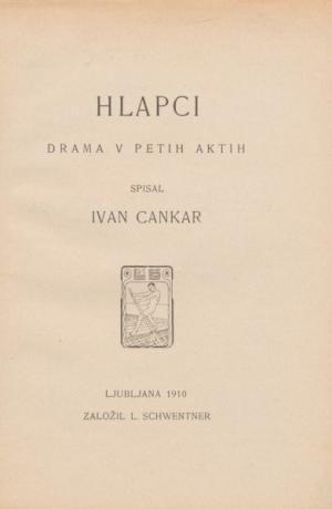 Ivan Cankar: Hlapci, 1910