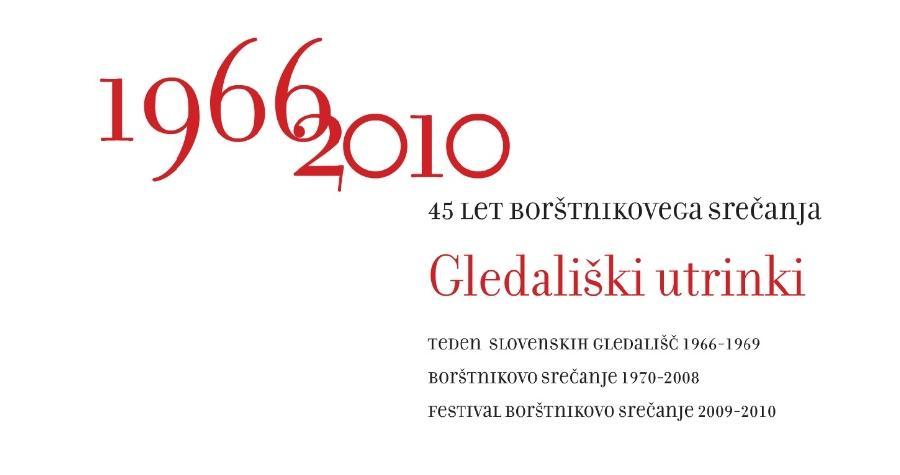 Slovenski gledališki muzej v sodelovanju s Festivalom Borštnikovo srečanje.