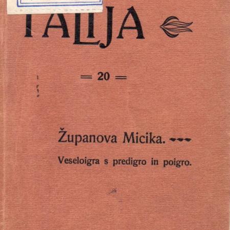 Leta 1905 je Gabrščkova tiskarna v zbirki Talija natisnila Linhartovo Županovo Miciko (Talija, št. 20)