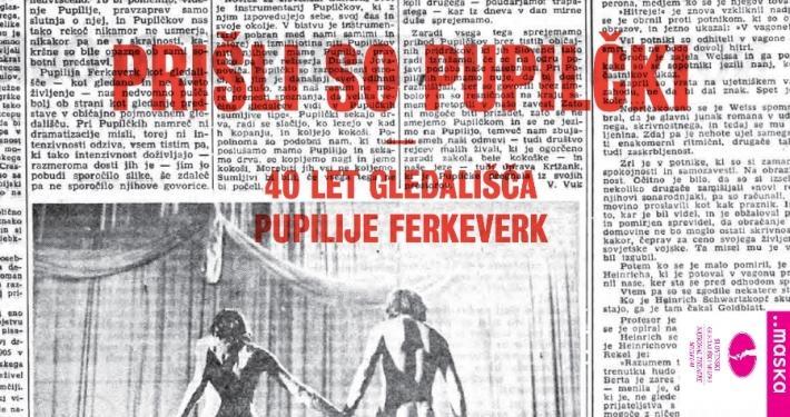 Zbornik z več plati zajame delovanje neoavantgardne gledališke skupine Gledališče Pupilije Ferkeverk.