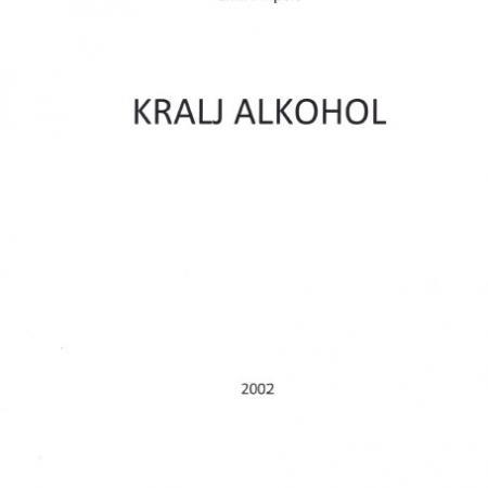 Emil Filipčič: Kralj Alkohol (2002)