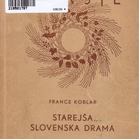 France Koblar: Starejša slovenska drama (1951)