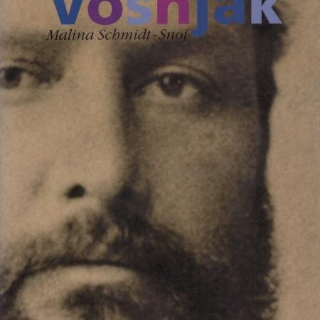 Maline Schmidt Snoj: Josip Vošnjak, knjižna zbirka Znameniti Slovenci (2003).
