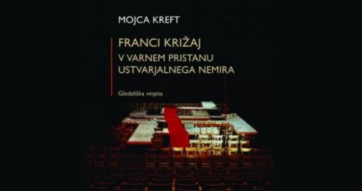 FRANCI KRIŽAJ - V varnem pristanu ustvarjalnega nemira