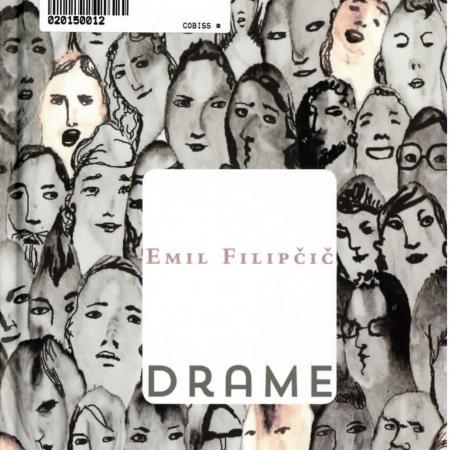 Emil Filipčič: Drame (2014)
