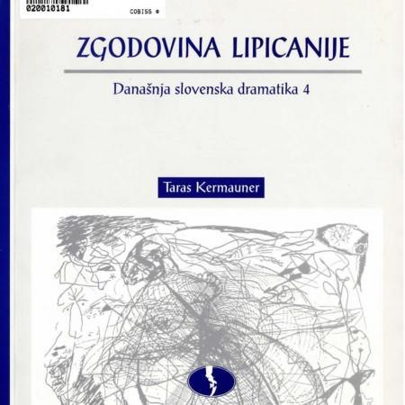 Taras Kermauner: Zgodovina Lipicanije, Današnja slovenska dramatika 4 (Slovenski gledališki muzej, 2001).