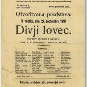 Po štirih letih »gledališkega molka« se je gledališka sezona v poslopju današnjega SNG Opera in balet Ljubljana začela z uprizoritvijo Finžgarjeve drame Divji lovec (29. september 1918).