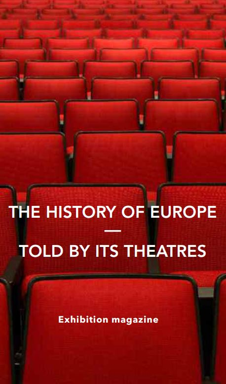 This magazine accompanies thetouring exhibition The history of Europe – told by its theatres. The exhibition is a joint production of six theatre museums.