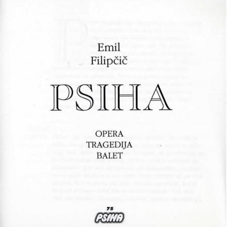 Gledališka igra Psiha je bila prvič objavljena ob praizvedbi v gledališkem listu (Gl. list SMG, 1993/94).