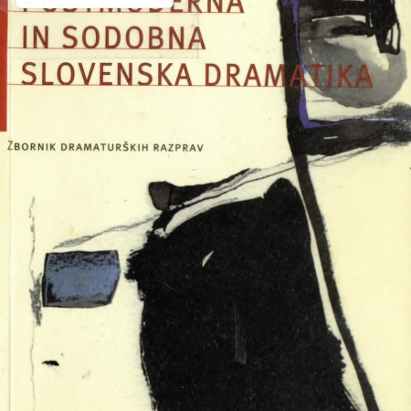 Zbornik Postmoderna in sodobna slovenska dramatika (AGRFT, 2005).