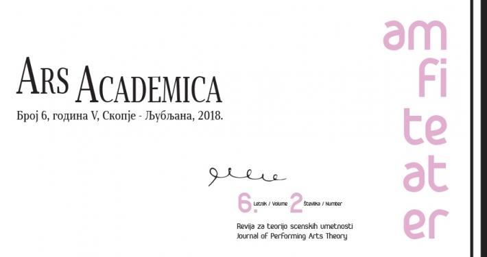 Druga številka šestega letnika Amfiteatra ter šesta številka Ars Academice prinašata rezultate bilateralnega projekta Makedonsko-slovenske gledališke vezi.